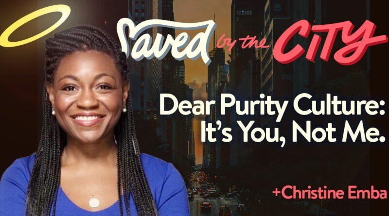 Caro Purity Culture: É você, não eu.