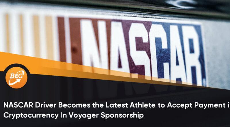 O motorista da NASCAR se torna o último atleta a aceitar pagamento em criptomoeda no patrocínio Voyager